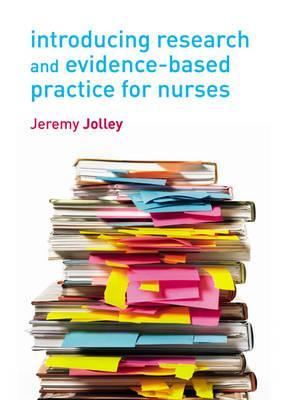 Introducing Research and Evidence-Based Practice for Nurses