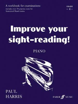 Improve Your Sight-Reading! Piano, Grade 4: A Workbook for Examinations