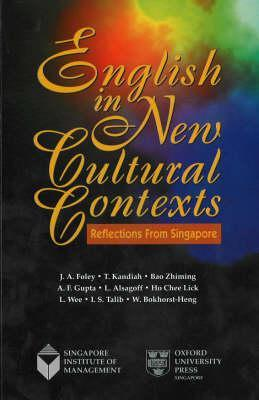 English In New Cultural Contexts: Reflections From Singapore