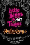 Lottie Biggs is (Not) Tragic (Lottie Biggs, #3)