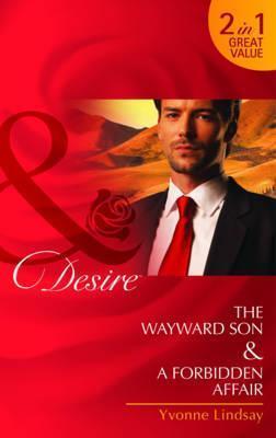 The Wayward Son/ A Forbidden Affair