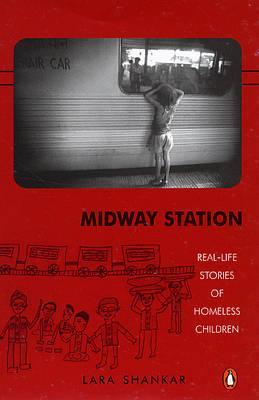 Midway Station: Real-Life Stories of Homeless Children