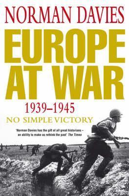Europe at War by Norman Davies