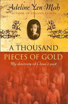 One Written Word Is Worth A Thousand Pieces Of Gold by Adeline Yen Mah