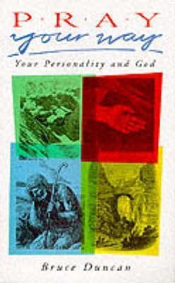 Pray Your Way: Your Personality and God