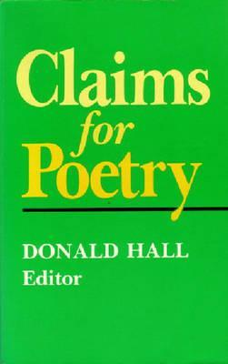 Claims for Poetry by Donald Hall