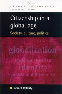 Citizenship In A Global Age: Society, Culture, Politics