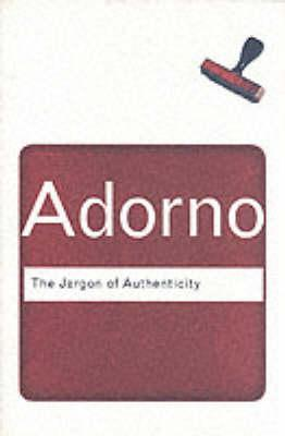 The Jargon of Authenticity by Theodor W. Adorno