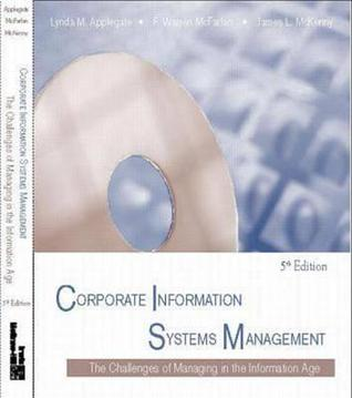 Corporate Information Systems Management: The Challenges of Managing in an Information Age
