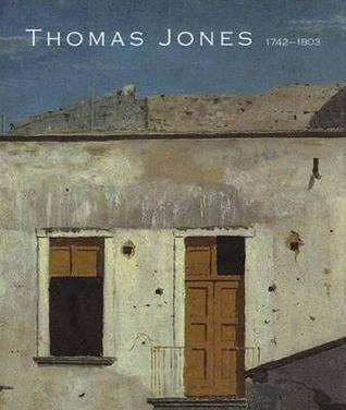 Thomas Jones (1742-1803): An Artist Rediscovered