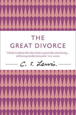 The Great Divorce. C.S. Lewis