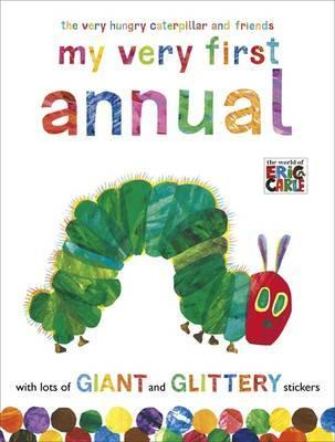 Very Hungry Caterpillar And Friends: My Very First Annual