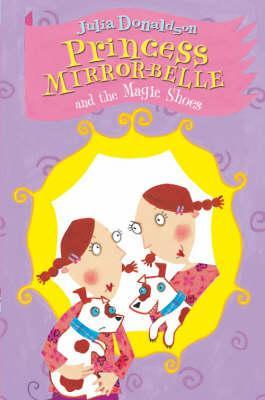 Princess Mirror-Belle and the Magic Shoes (Princess Mirror-Belle, #2)