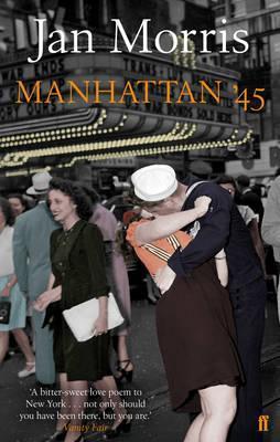 Manhattan '45. jan morris by Jan Morris