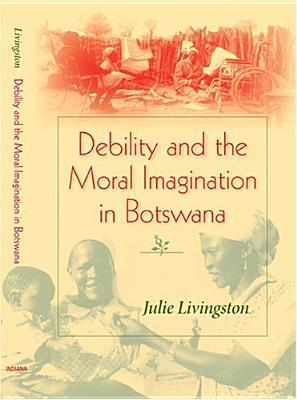 debility-and-the-moral-imagination-in-botswana