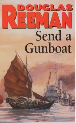 Send a Gunboat: World War 2 Naval Fiction