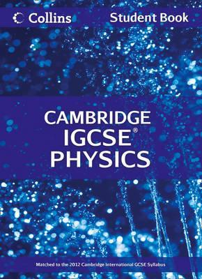Collins Igcse Physics: Cambridge International Examinations. Student Book
