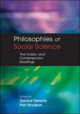 Philosophies of Social Science: The Classic and Contemporary Readings