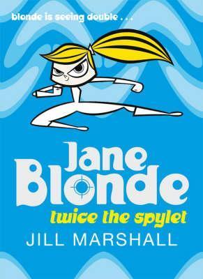 Twice the Spylet (Jane Blonde, #3)