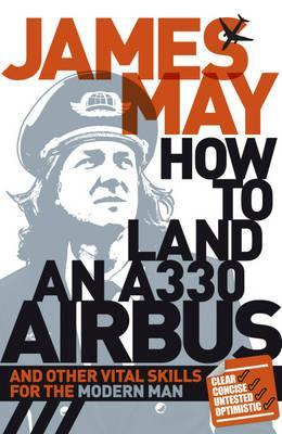 How to Land an A330 Airbus and Other Vital Skills for the Modern Man.