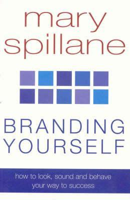 Branding Yourself by Mary Spillane