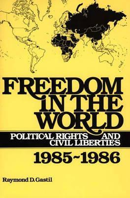 Freedom in the World: Political Rights and Civil Liberties, 1985-1986