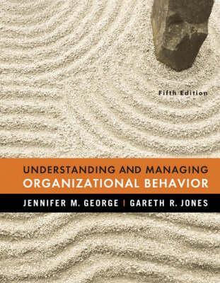 Understanding and managing organizational behavior by jennifer m george understanding and managing organizational behavior other editions enlarge cover 79860 fandeluxe Choice Image