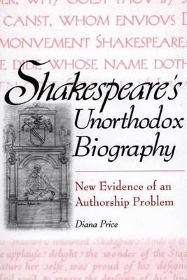 Shakespeare's Unorthodox Biography: New Evidence of an Authorship Problem