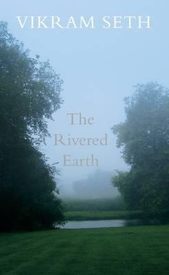 Ebook The Rivered Earth by Vikram Seth read!