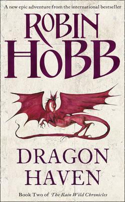 Dragon Haven (The Rain Wild Chronicles, #2)