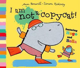 I Am Not A Copycat By Ann Bonwill
