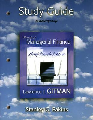 Read online Study Guide for Principles of Managerial Finance, Brief Edition [with MyFinanceLab Access Card] books