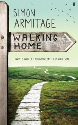 Ebook Walking Home: Travels with a Troubadour on the Pennine Way by Simon Armitage PDF!