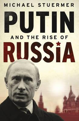 Putin and the Rise of Russia: The Country That Came in from the Cold War