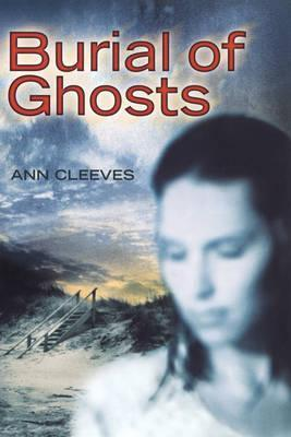 Burial Of Ghosts by Ann Cleeves