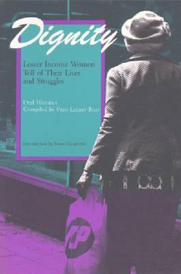 Dignity: Lower Income Women Tell of Their Lives and Struggles