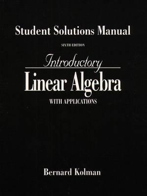 Introductory Linear Algebra With Applications - Students Solutions Manual