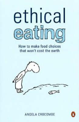 Ethical Eating: How to make food choices that won't cost the earth