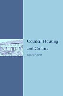 Council Housing and Culture: The History of a Social Experiment