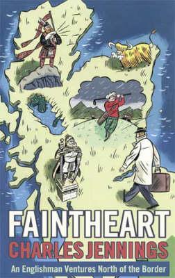 Faintheart: An Englishman Ventures North of the Border