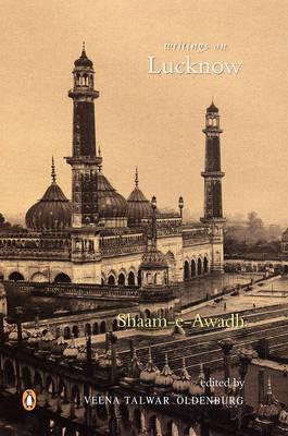 Shaam-E-Awadh: Writings on Lucknow