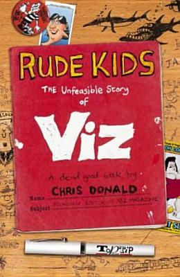"Rude Kids: The ""Viz"" Story"