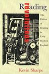 Reading Revolution: The Politics of Reading in Early Modern England