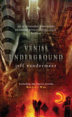 Veniss Underground by Jeff VanderMeer