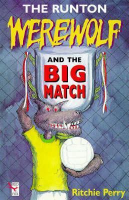 The Runton Werewolf And The Big Match