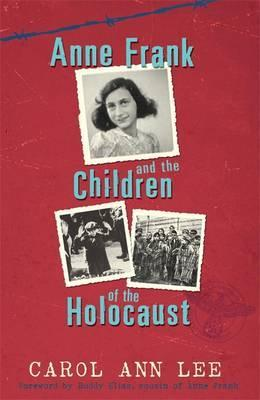 Anne frank and the children of the holocaust by carol ann lee fandeluxe Epub
