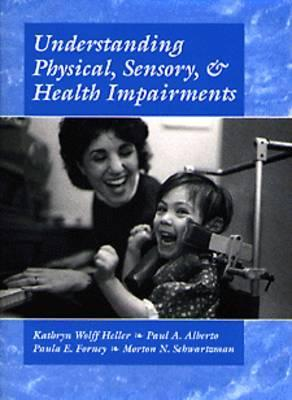 Understanding Physical, Sensory and Health Impairments: Characteristics and Educational Implications