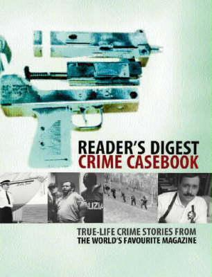 Crime Casebook: True-Life Crime Stories from the World's Favorite Magazine