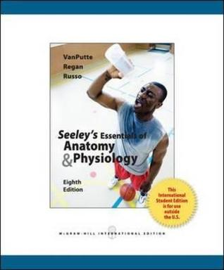 Seeley\'s Essentials of Anatomy and Physiology by Cinnamon VanPutte