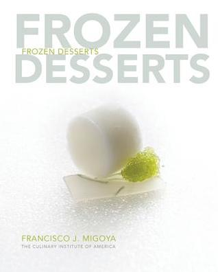 Frozen Desserts by Francisco J. Migoya